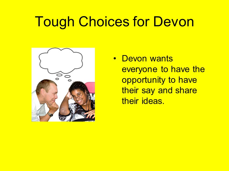 Tough Choices for Devon Devon wants everyone to have the opportunity to have their say and share their ideas.