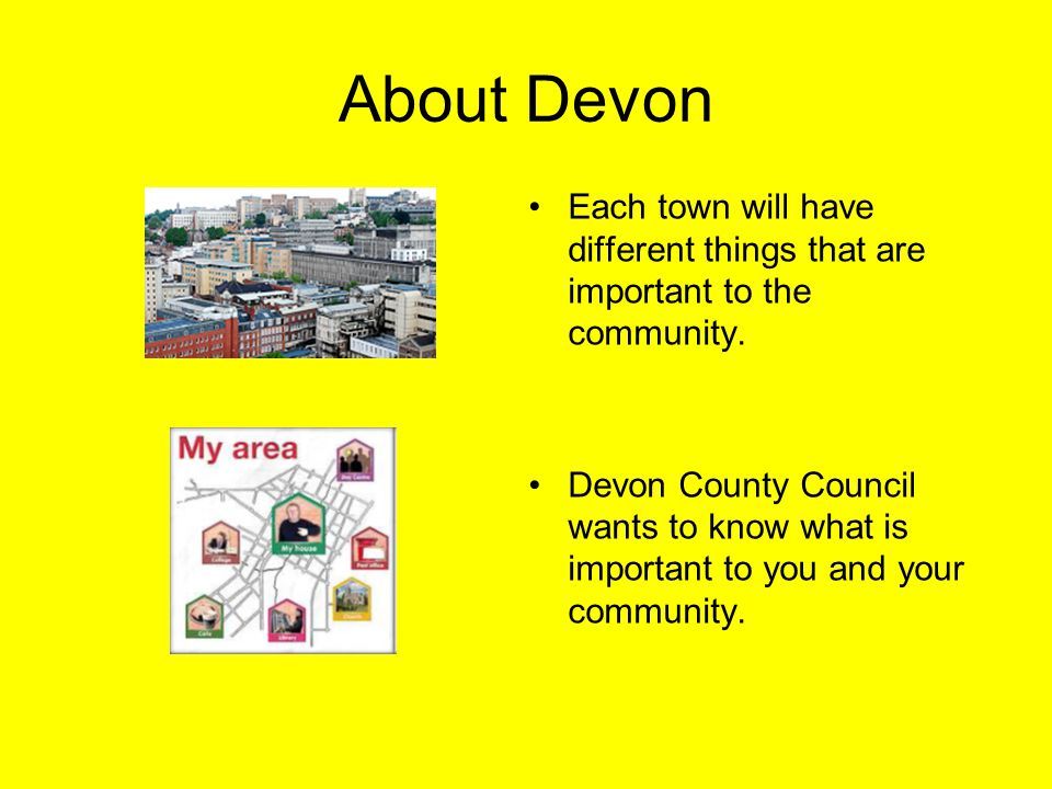 Having your say The Leader of Devon County Council, Councillor John Hart is attending Leader Roadshows across Devon.