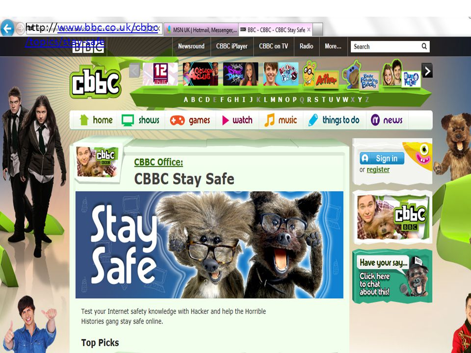 http://www.bbc.co.uk/cbbc /topics/stay-safewww.bbc.co.uk/cbbc /topics/stay-safe