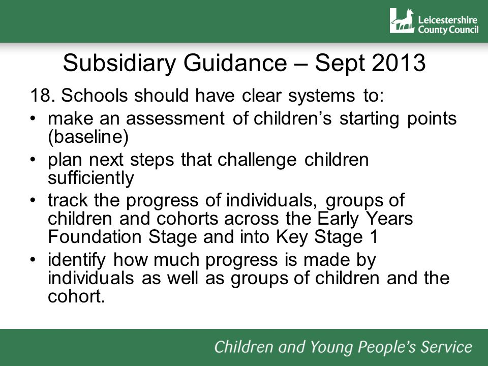 18. Schools should have clear systems to: make an assessment of children's starting points (baseline) plan next steps that challenge children sufficie