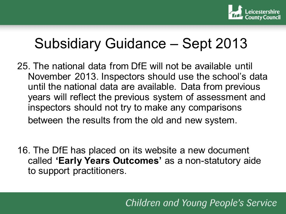 25. The national data from DfE will not be available until November 2013.