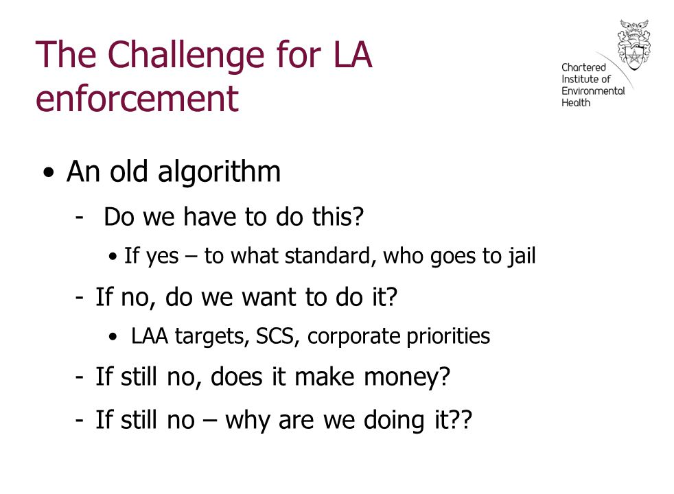 The Challenge for LA enforcement An old algorithm - Do we have to do this.