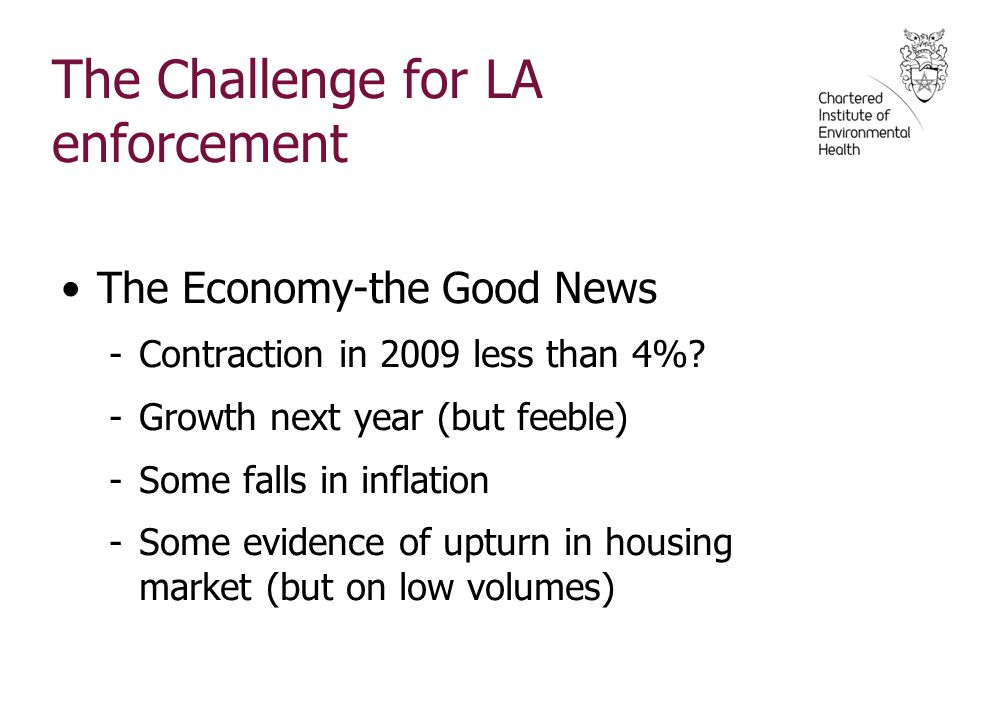 The Challenge for LA enforcement The Economy-the Good News -Contraction in 2009 less than 4%.