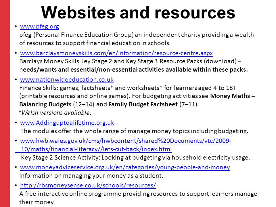 Websites and resources www.pfeg.org pfeg (Personal Finance Education Group) an independent charity providing a wealth of resources to support financia