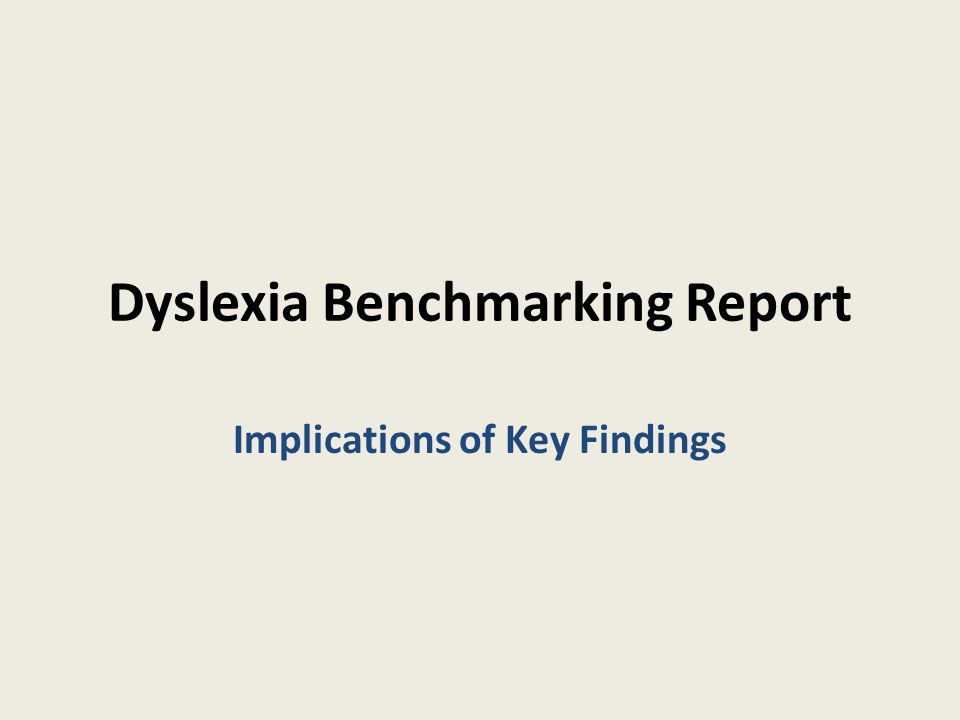 Dyslexia Benchmarking Report Implications of Key Findings