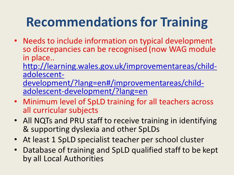 Recommendations for Training Needs to include information on typical development so discrepancies can be recognised (now WAG module in place.. http://