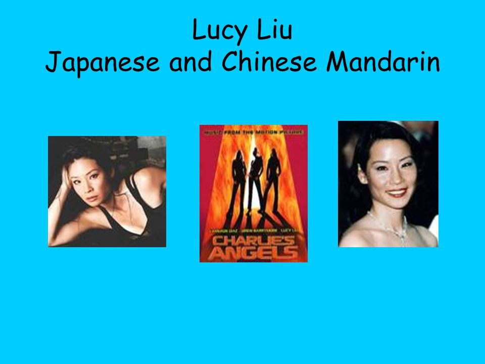 Lucy Liu Japanese and Chinese Mandarin