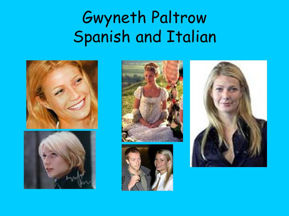 Gwyneth Paltrow Spanish and Italian