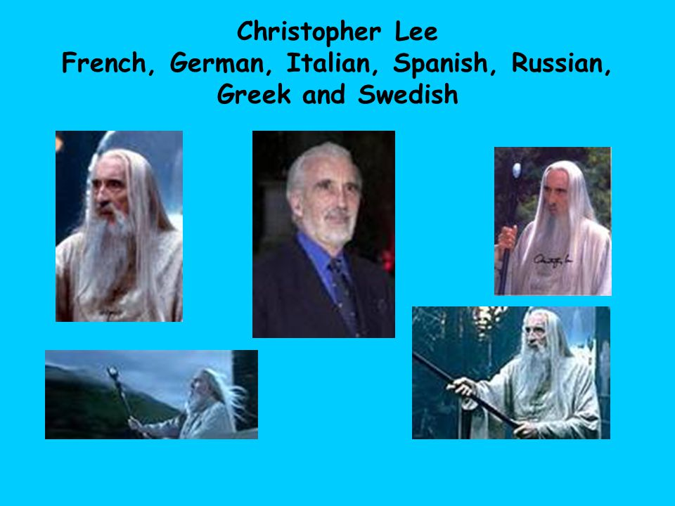 Christopher Lee French, German, Italian, Spanish, Russian, Greek and Swedish