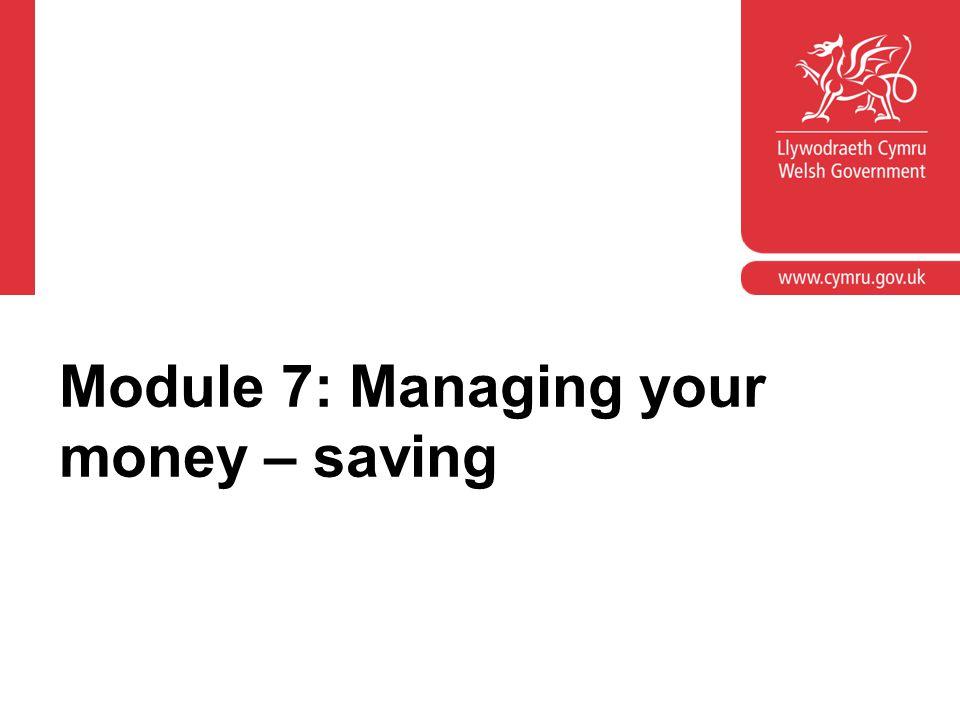 Module 7: Managing your money – saving