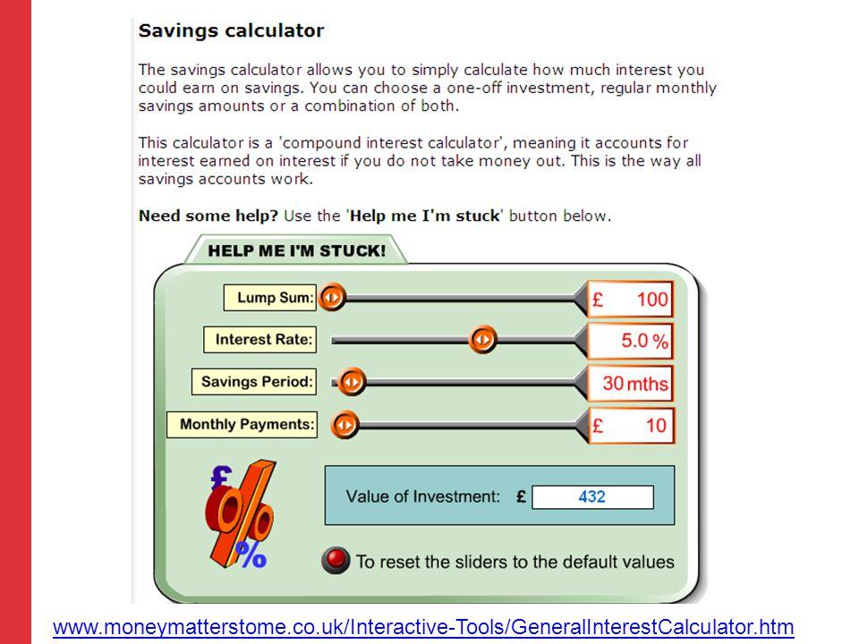 www.moneymatterstome.co.uk/Interactive-Tools/GeneralInterestCalculator.htm
