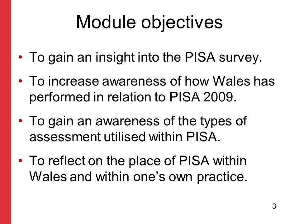 Corporate slide master With guidelines for corporate presentations Module objectives To gain an insight into the PISA survey. To increase awareness of