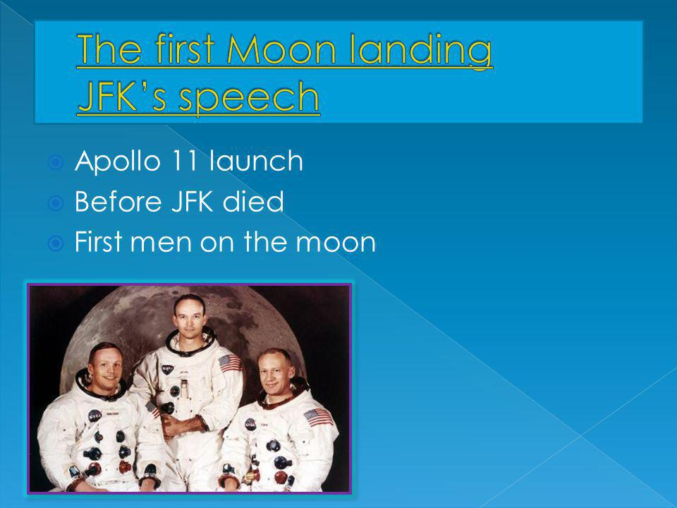  Apollo 11 launch  Before JFK died  First men on the moon