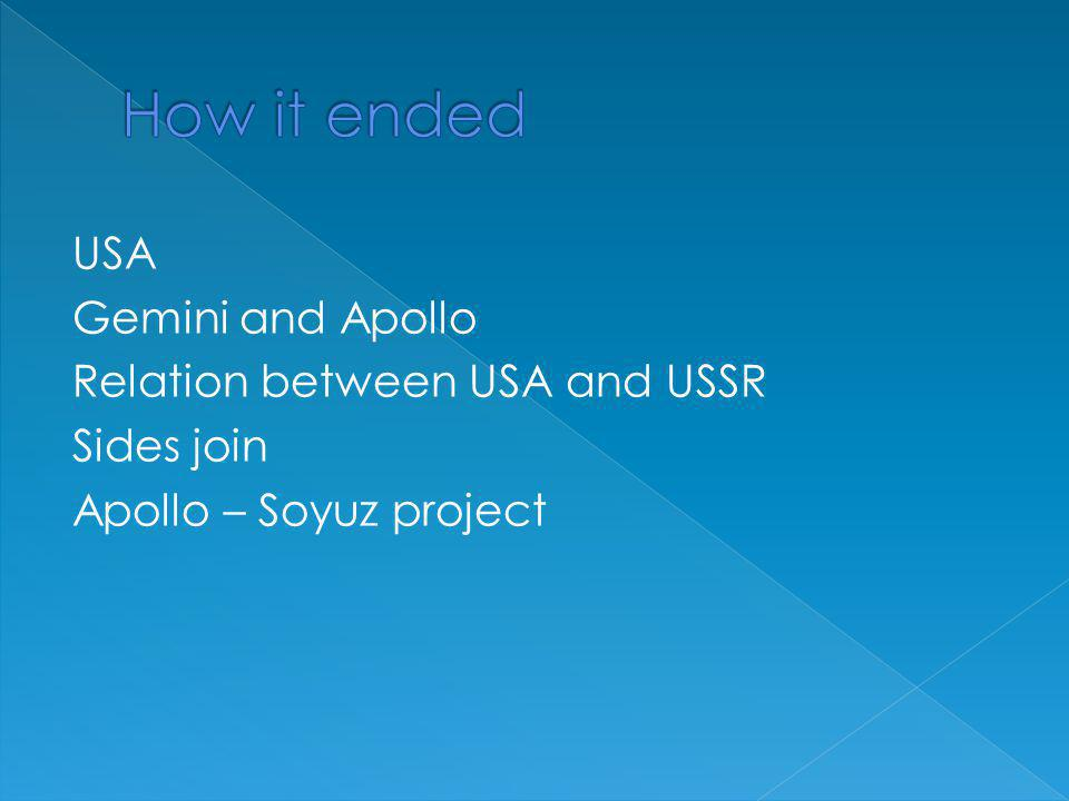 USA Gemini and Apollo Relation between USA and USSR Sides join Apollo – Soyuz project