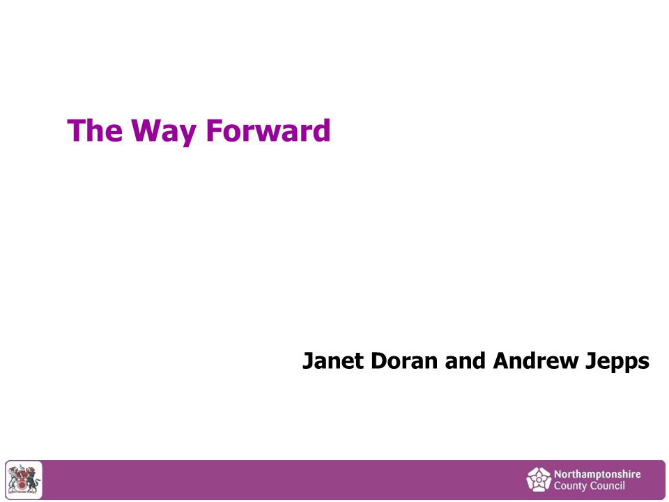 The Way Forward Janet Doran and Andrew Jepps