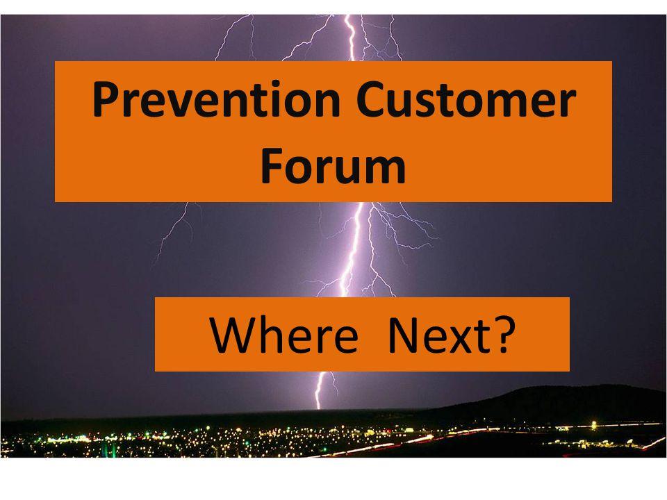 Prevention Customer Forum Where Next