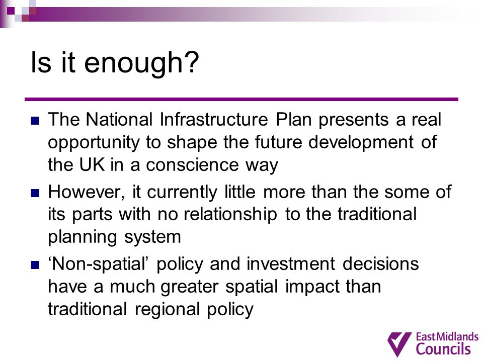 Is it enough? The National Infrastructure Plan presents a real opportunity to shape the future development of the UK in a conscience way However, it c