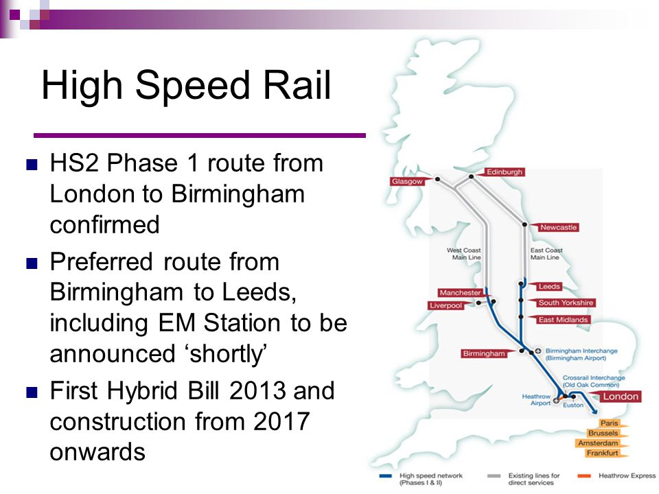 High Speed Rail HS2 Phase 1 route from London to Birmingham confirmed Preferred route from Birmingham to Leeds, including EM Station to be announced '