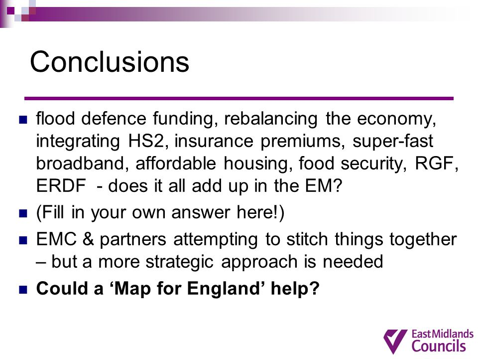 Conclusions flood defence funding, rebalancing the economy, integrating HS2, insurance premiums, super-fast broadband, affordable housing, food securi