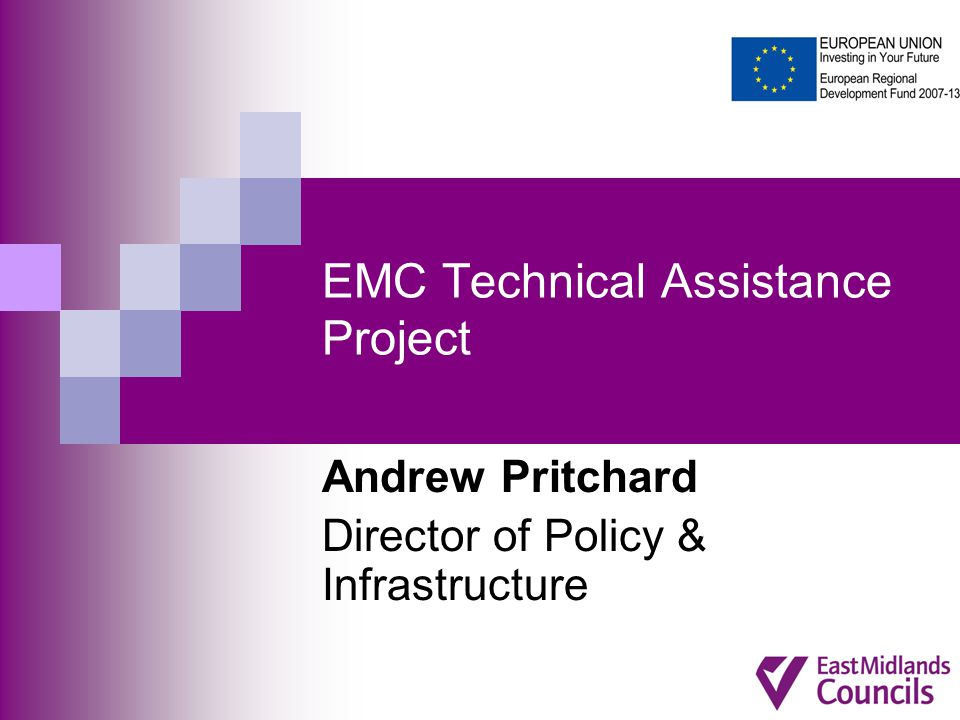 EMC Technical Assistance Project Andrew Pritchard Director of Policy & Infrastructure