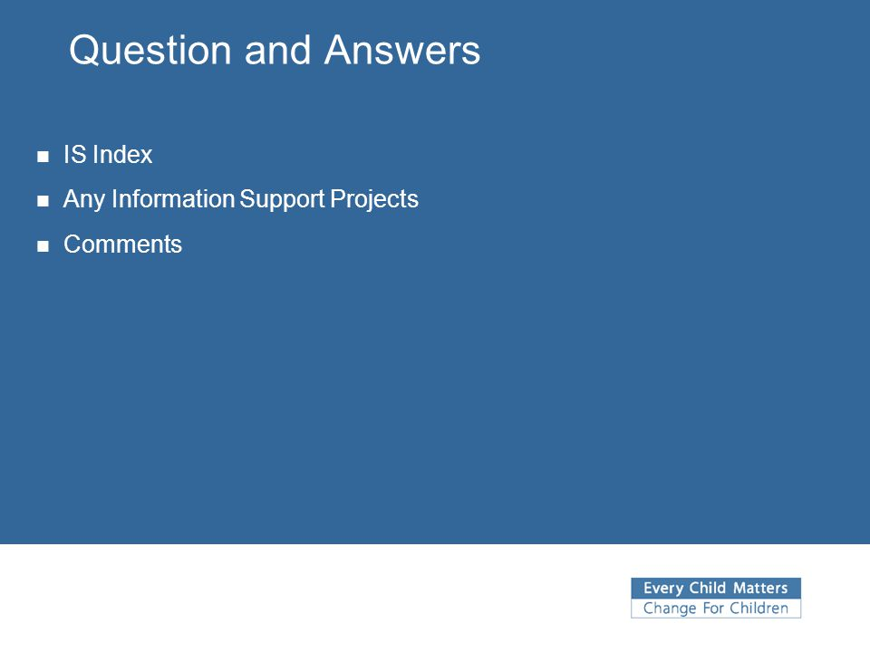 Question and Answers IS Index Any Information Support Projects Comments