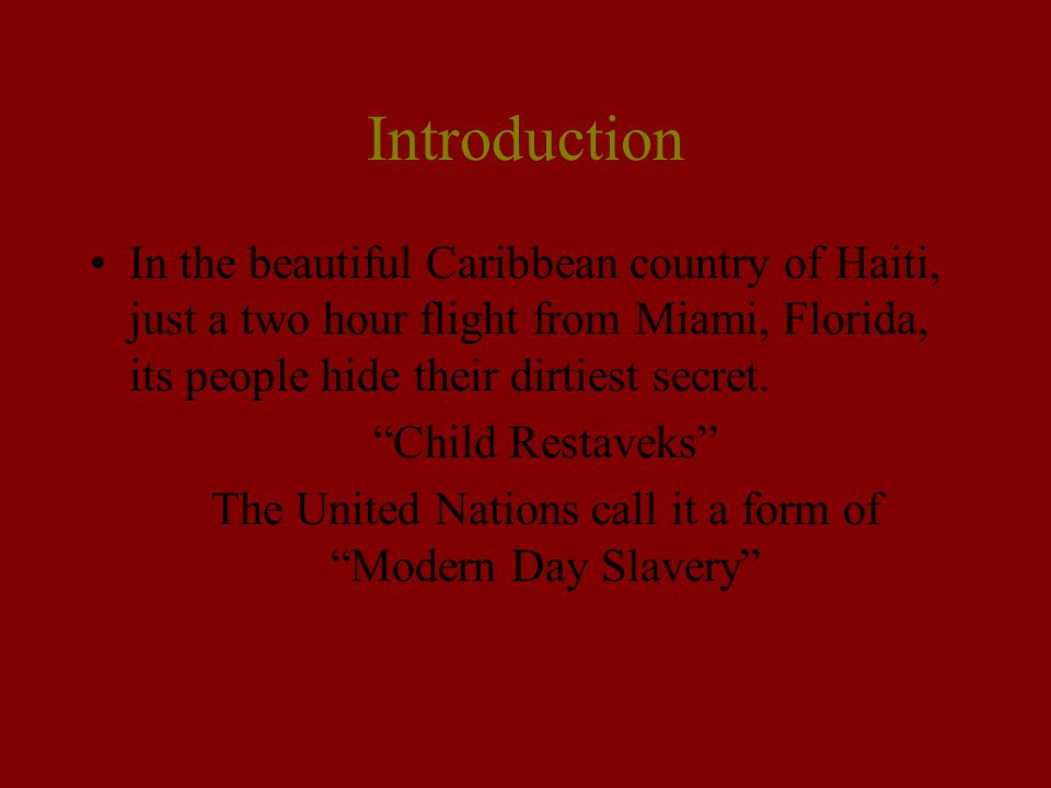 """Introduction In the beautiful Caribbean country of Haiti, just a two hour flight from Miami, Florida, its people hide their dirtiest secret. """"Child Re"""