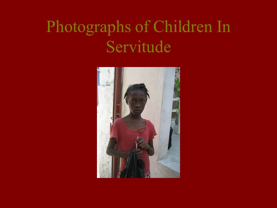 Photographs of Children In Servitude