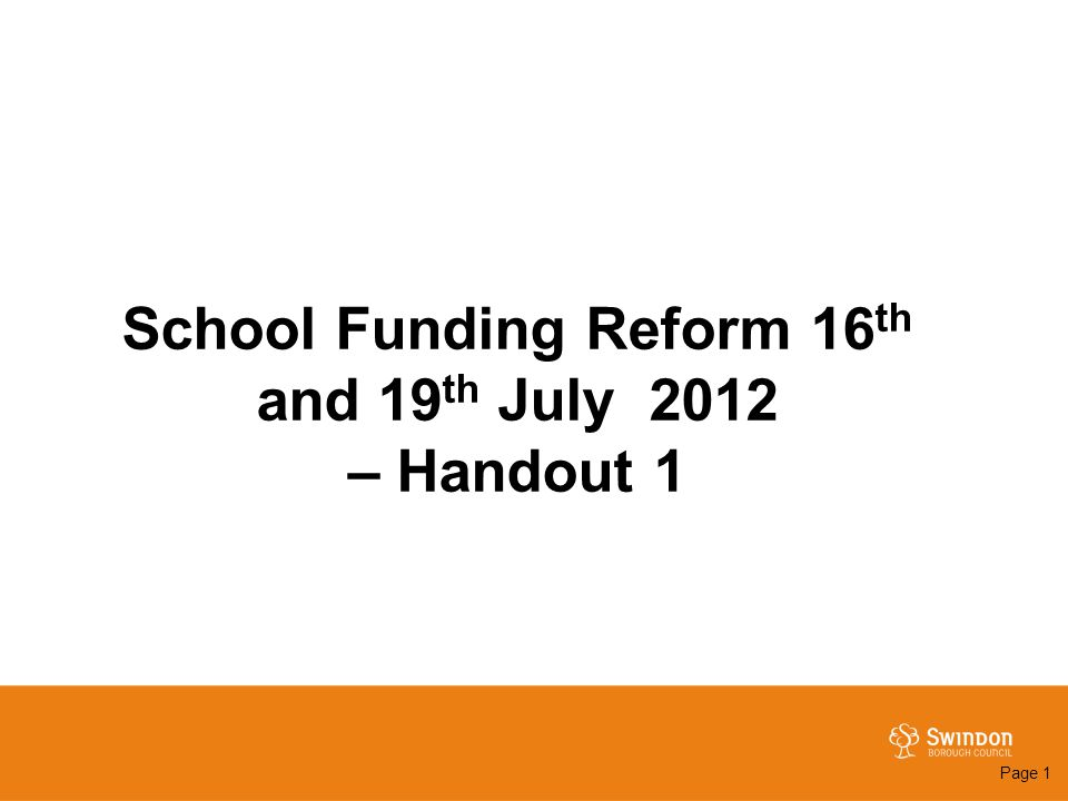 School Funding Reform 16 th and 19 th July 2012 – Handout 1 Page 1