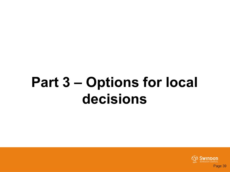 Part 3 – Options for local decisions Page 39