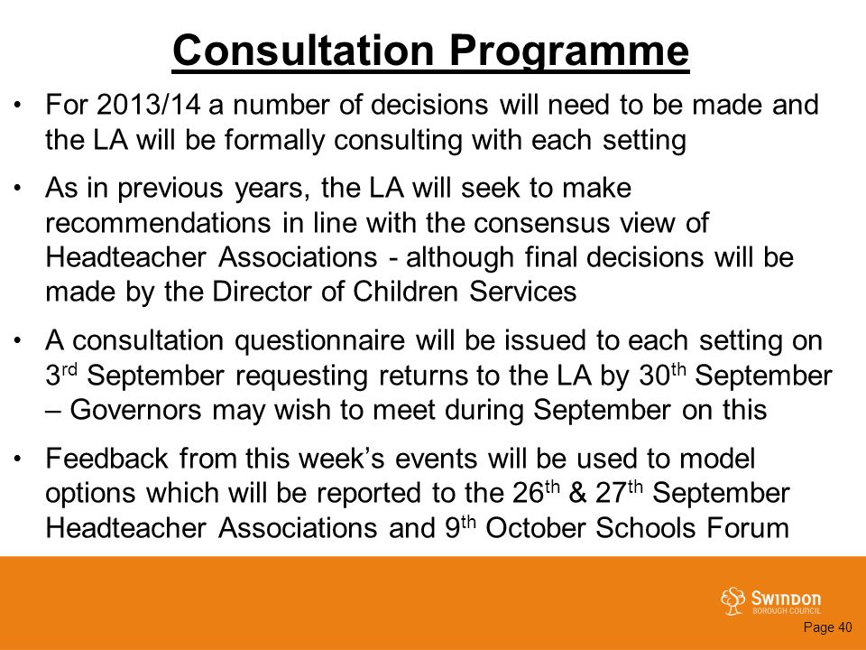 Consultation Programme For 2013/14 a number of decisions will need to be made and the LA will be formally consulting with each setting As in previous