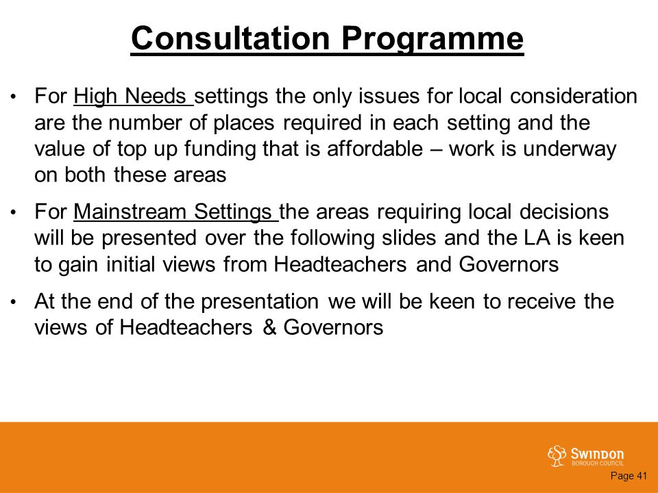 Consultation Programme For High Needs settings the only issues for local consideration are the number of places required in each setting and the value