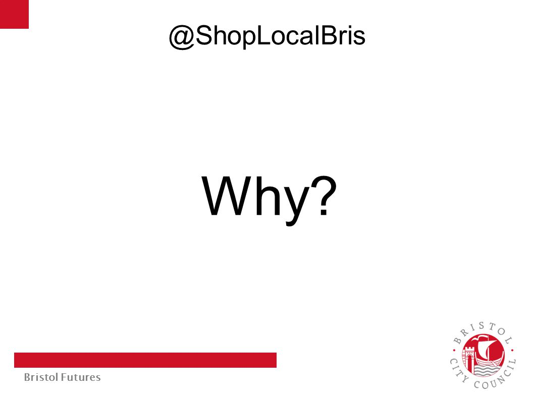 Bristol Futures @ShopLocalBris Why