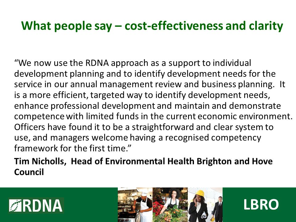 We now use the RDNA approach as a support to individual development planning and to identify development needs for the service in our annual management review and business planning.