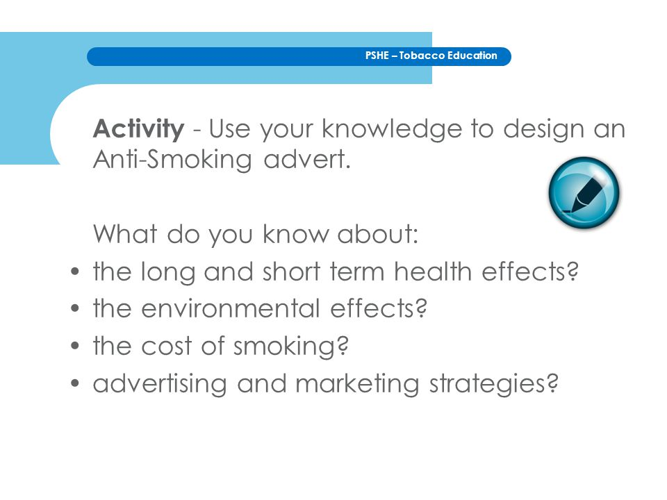 PSHE – Tobacco Education Activity - Use your knowledge to design an Anti-Smoking advert.