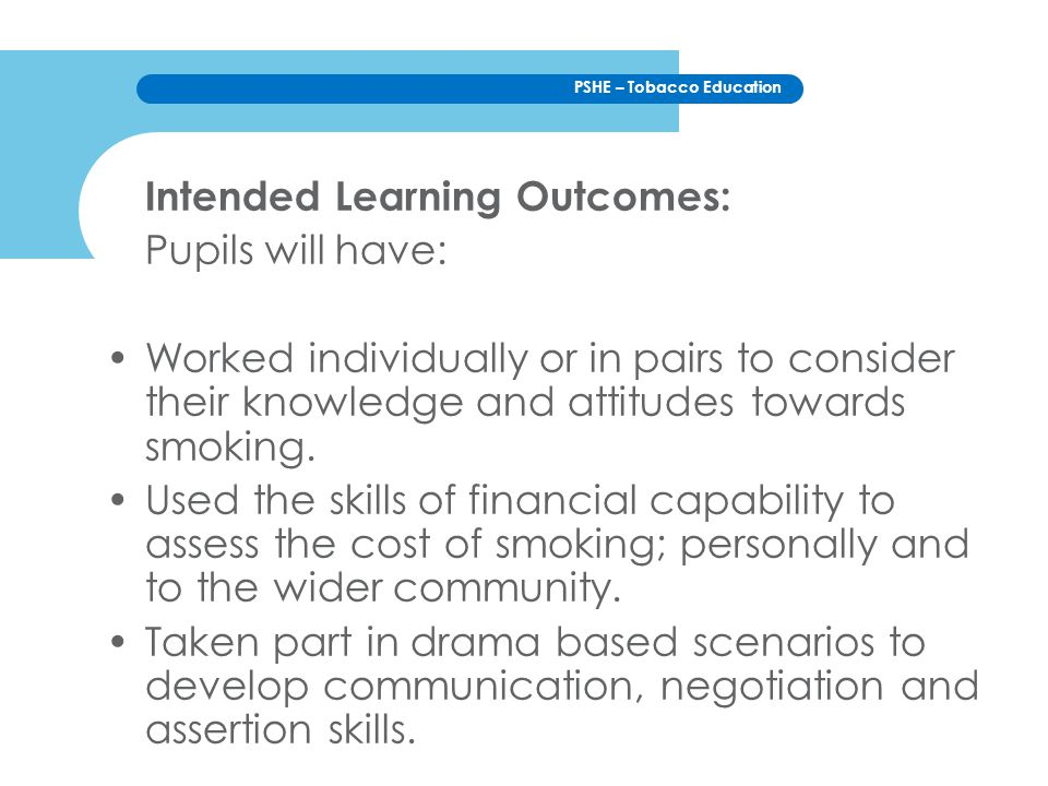 PSHE – Tobacco Education Success Criteria: Understand that the 'true' cost of smoking is far greater than simply financial.