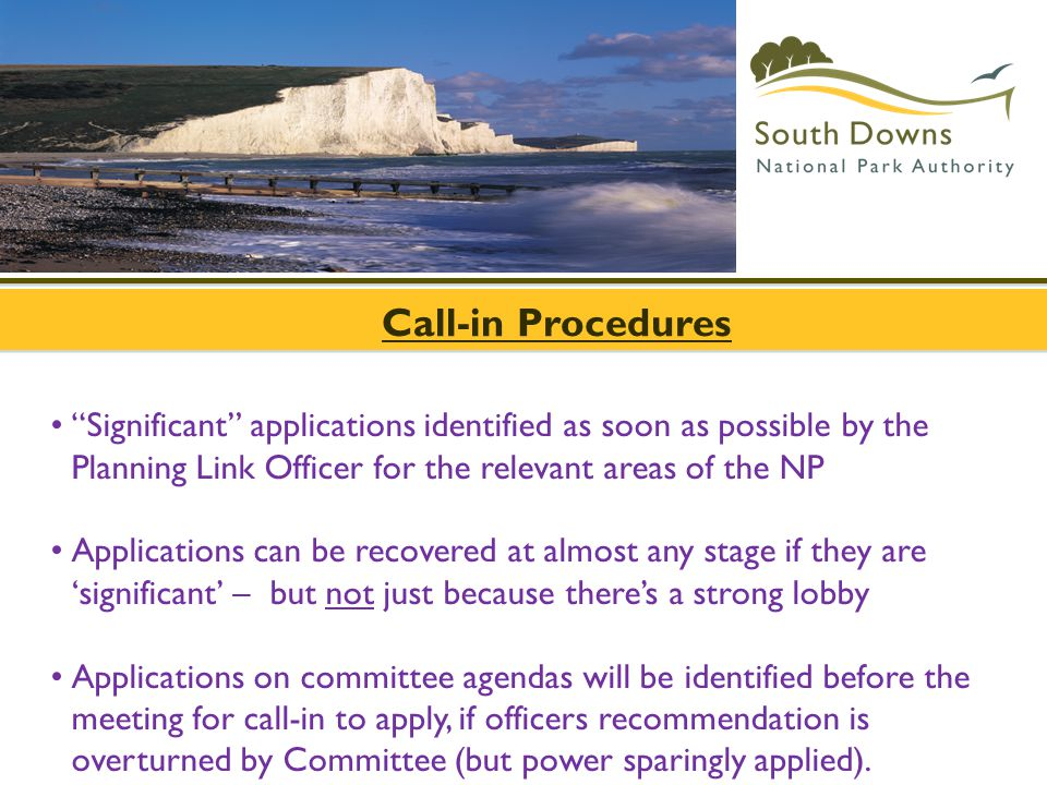 """Call-in Procedures """"Significant"""" applications identified as soon as possible by the Planning Link Officer for the relevant areas of the NP Application"""