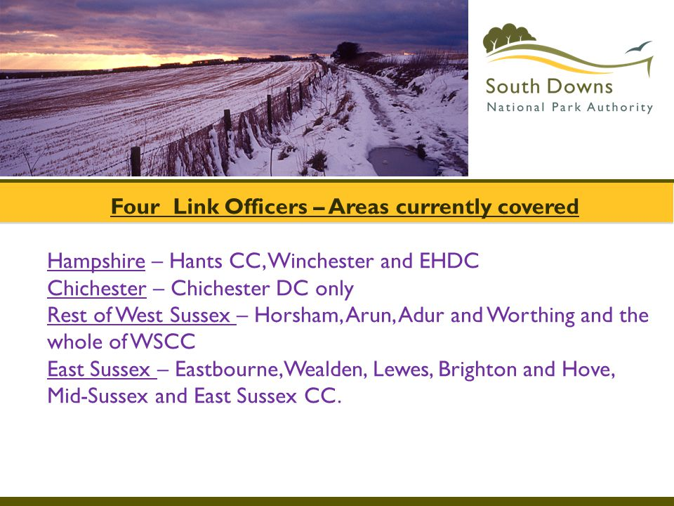 Four Link Officers – Areas currently covered Four Link Officers – Areas currently covered Hampshire – Hants CC, Winchester and EHDC Chichester – Chich