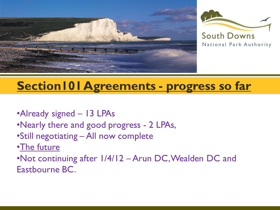 Section101 Agreements - progress so far Already signed – 13 LPAs Nearly there and good progress - 2 LPAs, Still negotiating – All now complete The fut