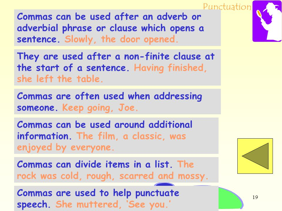 Punctuation 18 You have chosen commas. In your casebook: 1.explain the different uses for commas 2.give three examples of how they may be used in diff