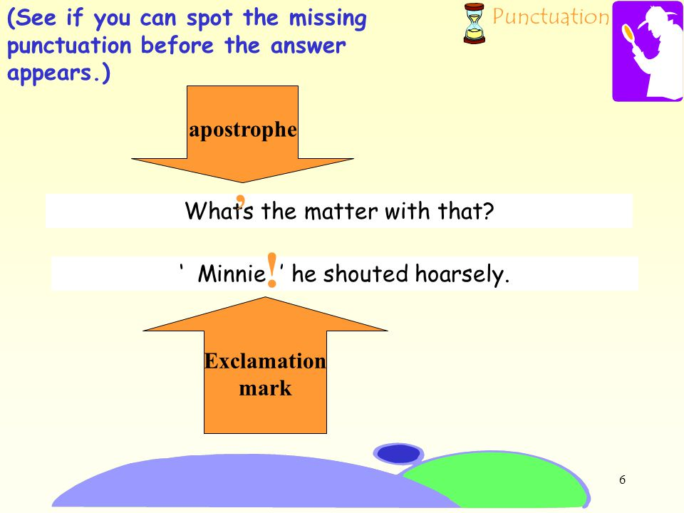 Punctuation 5 TASK 3: You must now investigate some punctuation crime.