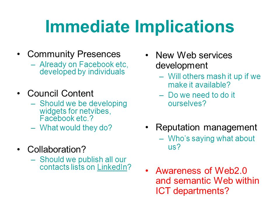 Immediate Implications Community Presences –Already on Facebook etc, developed by individuals Council Content –Should we be developing widgets for net