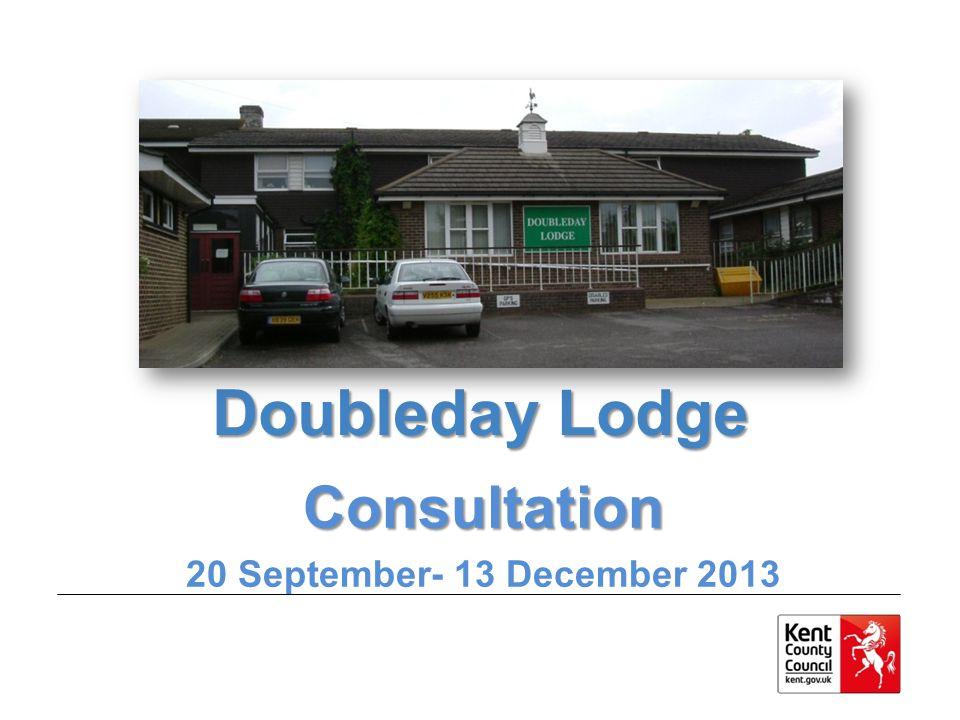 Doubleday Lodge Consultation 20 September- 13 December 2013