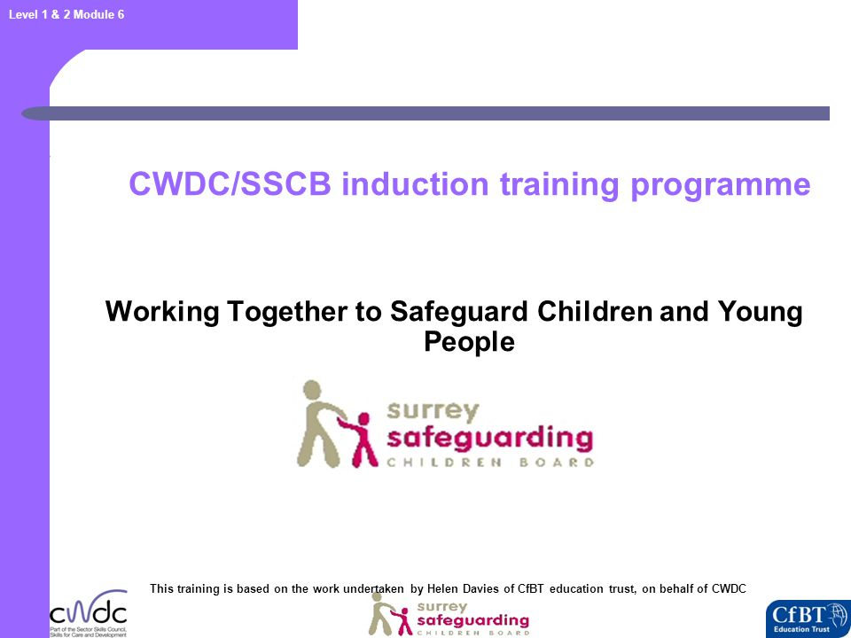 Level 1 & 2 Module 6 Who has responsibility for safeguarding and protecting children.