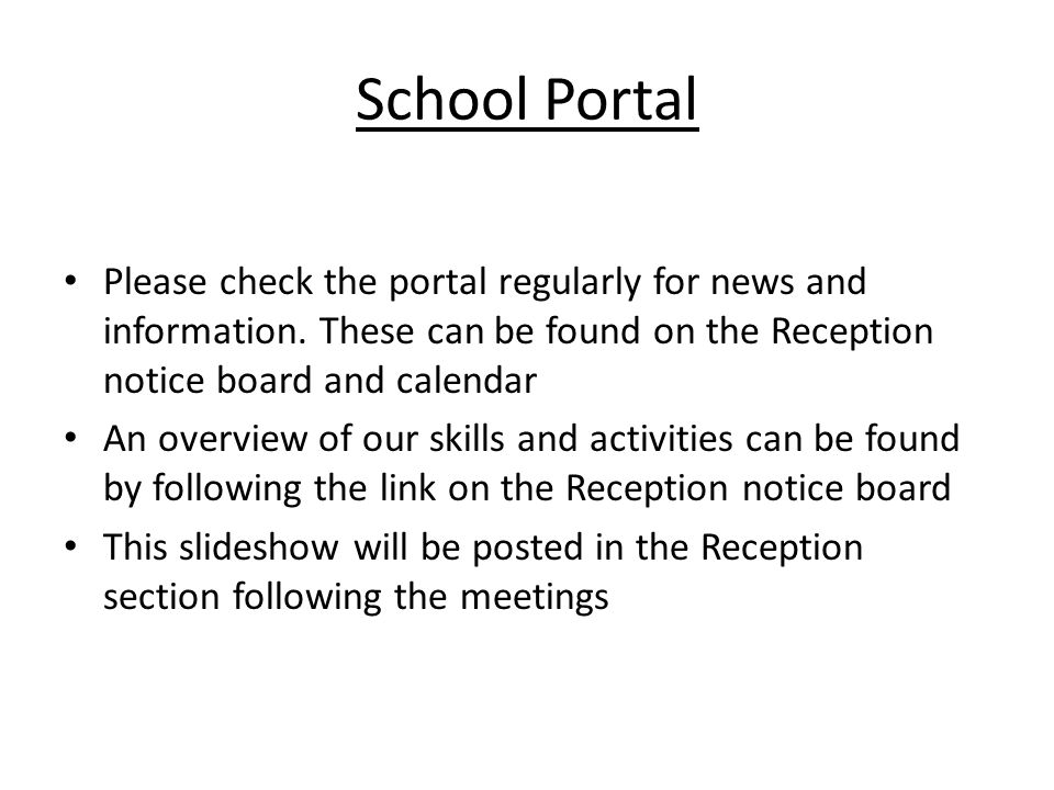 School Portal Please check the portal regularly for news and information.