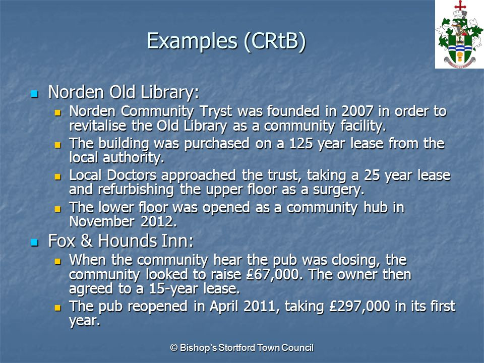 Examples (CRtB) Norden Old Library: Norden Old Library: Norden Community Tryst was founded in 2007 in order to revitalise the Old Library as a community facility.