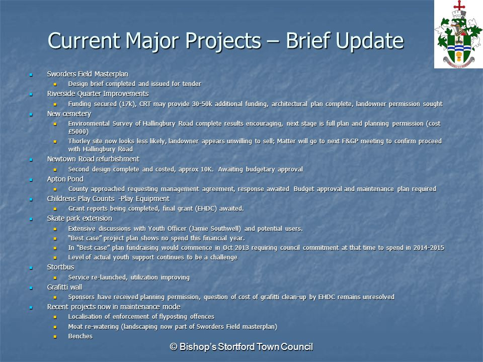 Current Major Projects – Brief Update Sworders Field Masterplan Sworders Field Masterplan Design brief completed and issued for tender Design brief co
