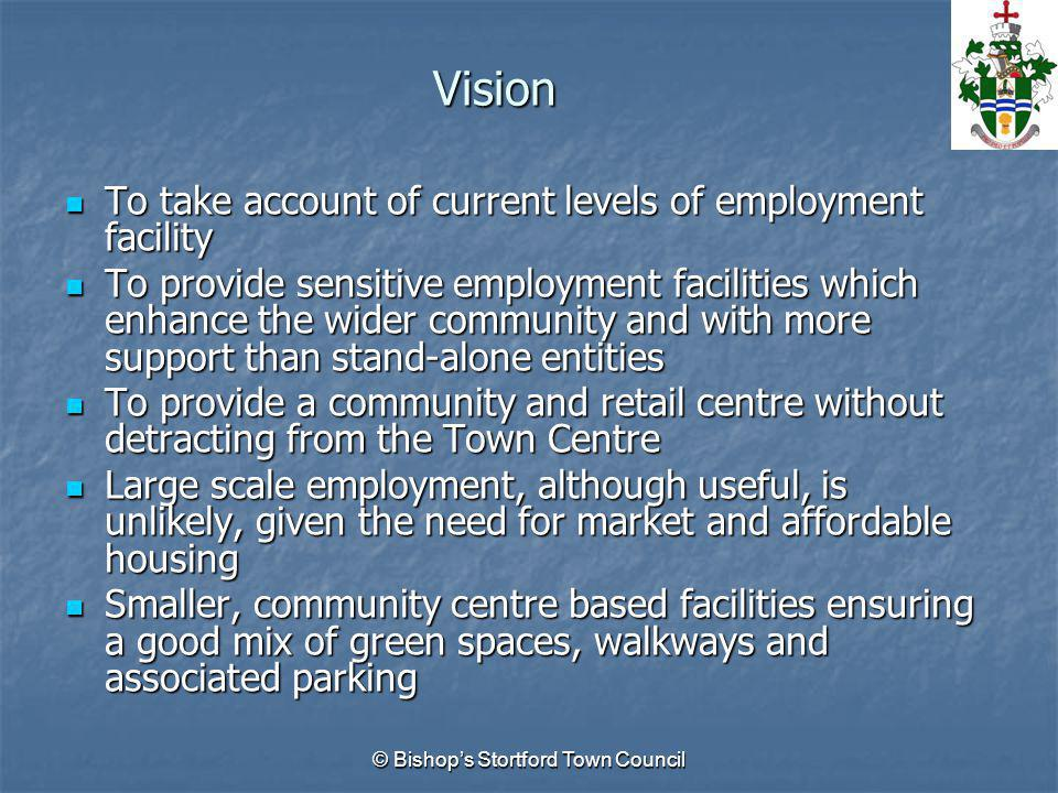Vision To take account of current levels of employment facility To take account of current levels of employment facility To provide sensitive employme