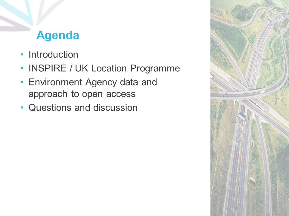 Agenda Introduction INSPIRE / UK Location Programme Environment Agency data and approach to open access Questions and discussion
