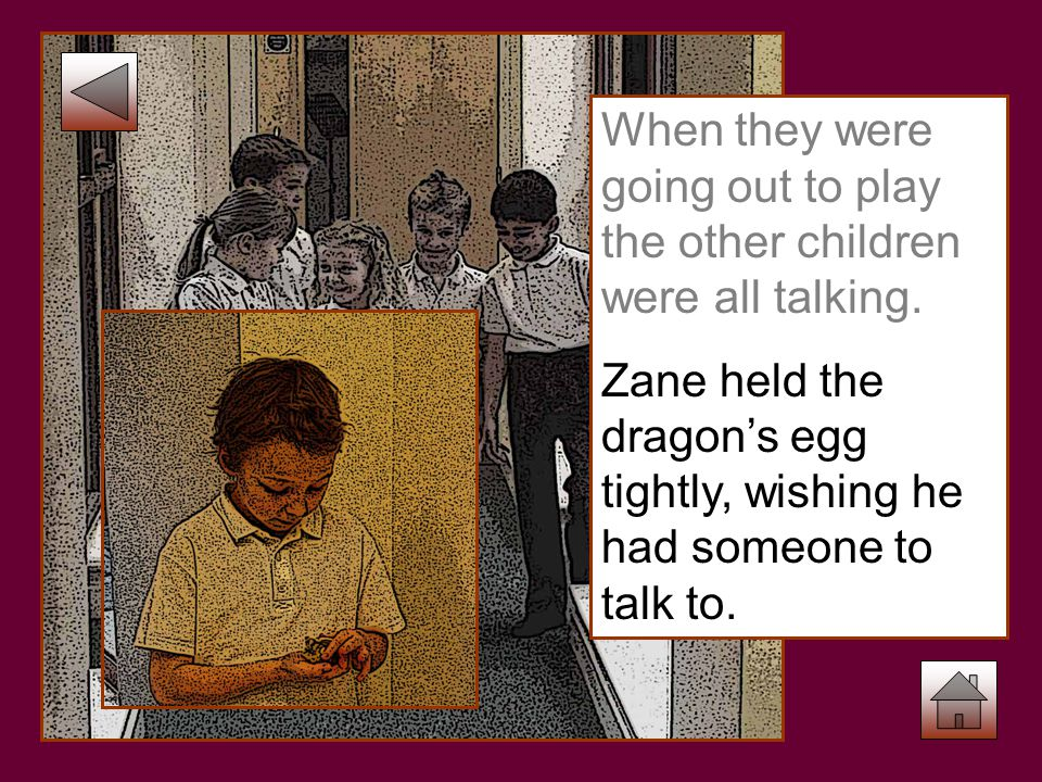 Zane held the dragon's egg tightly, wishing he had someone to talk to.