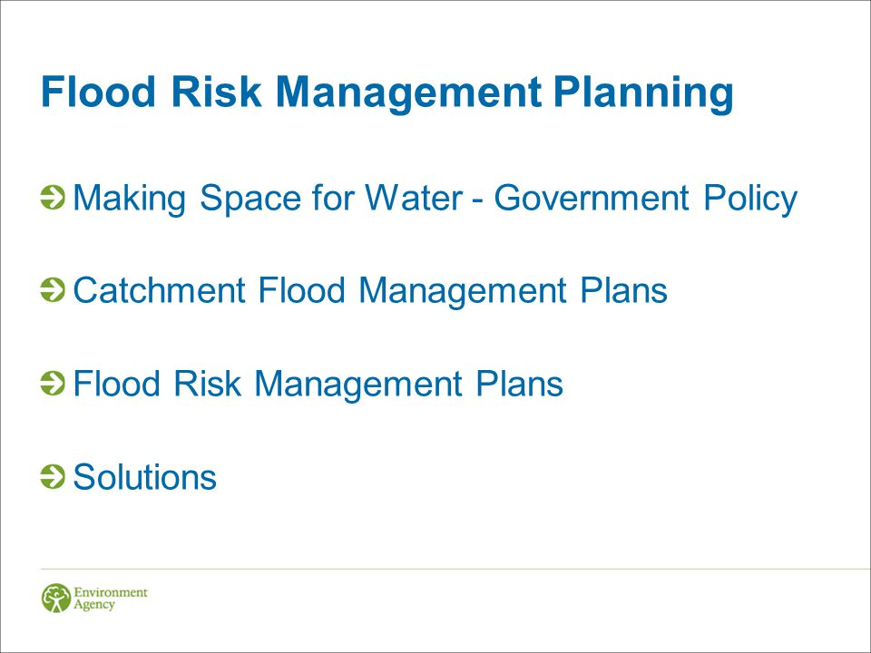 Making Space for Water - Government Policy Catchment Flood Management Plans Flood Risk Management Plans Solutions